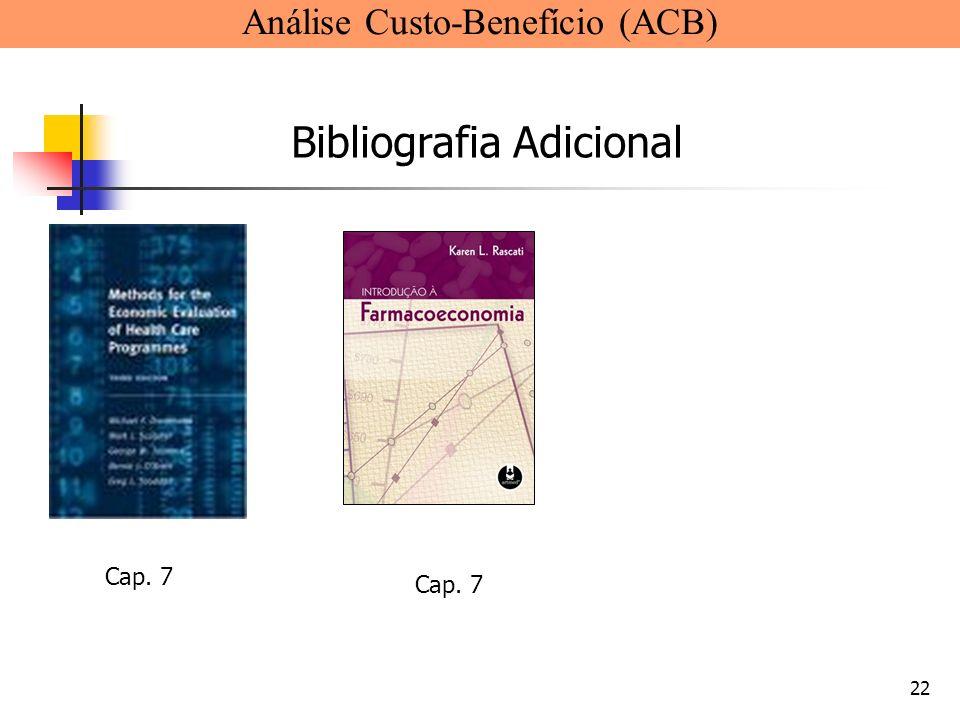 22 Análise Custo-Benefício (ACB) Bibliografia Adicional Cap. 7