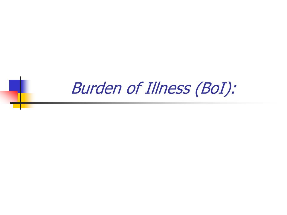 Burden of Illness (BoI):