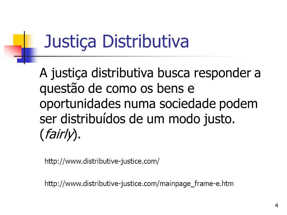 5 Bases de uma distribuição Sobre qual base os bens devem ser distribuidos.