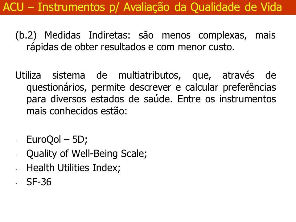 (b.2) Medidas Indiretas: são menos complexas, mais rápidas de obter resultados e com menor custo.