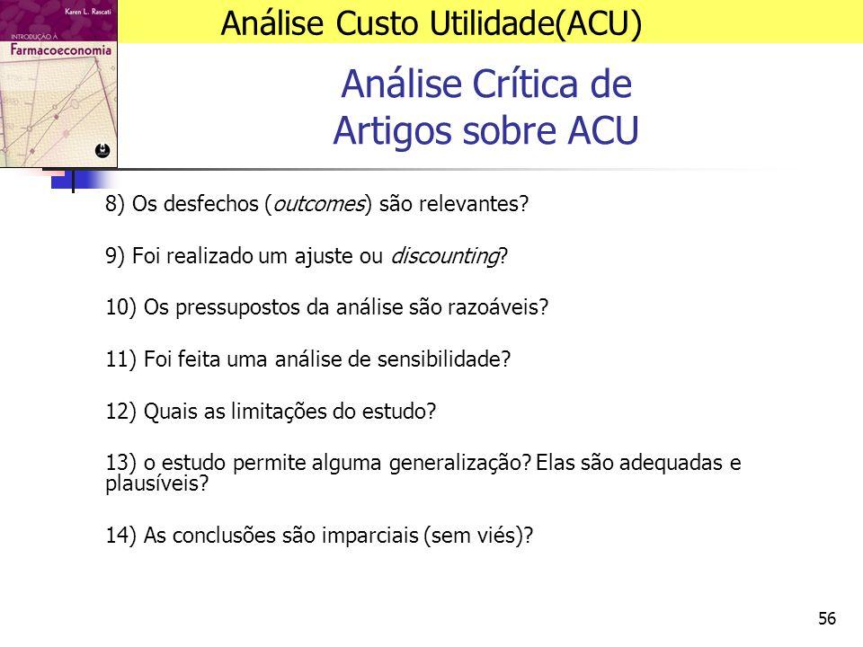 56 Análise Crítica de Artigos sobre ACU 8) Os desfechos (outcomes) são relevantes.