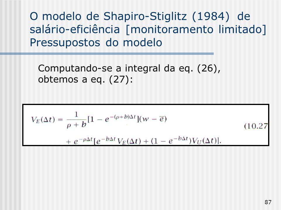 87 O modelo de Shapiro-Stiglitz (1984) de salário-eficiência [monitoramento limitado] Pressupostos do modelo Computando-se a integral da eq.