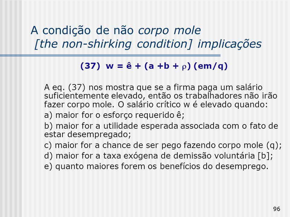 96 A condição de não corpo mole [the non-shirking condition] implicações (37) w = ê + (a +b + ) (em/q) A eq.