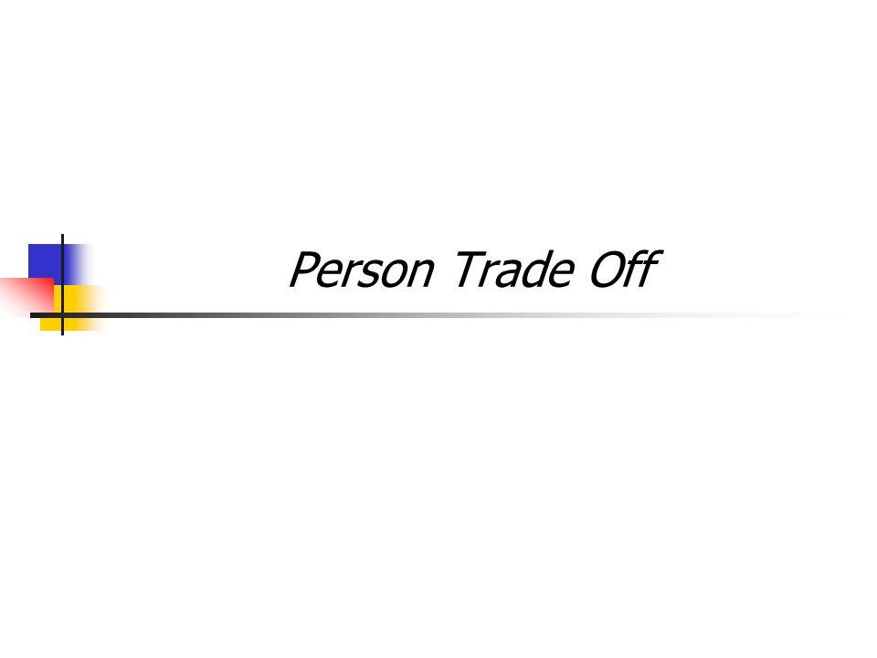Person Trade Off