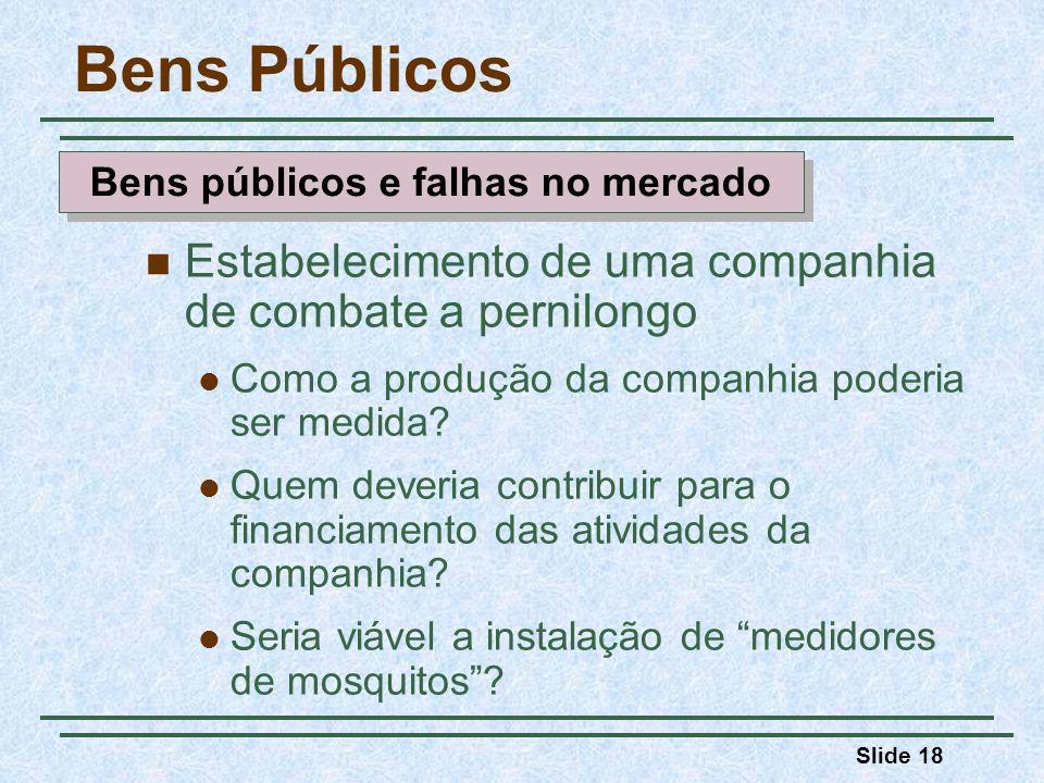 Slide 18 Bens Públicos Estabelecimento de uma companhia de combate a pernilongo Como a produção da companhia poderia ser medida.