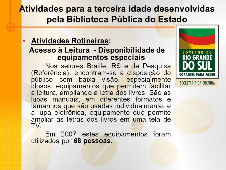 Centro de Desenvolvimento da Expressão / POA Atividades / Ano 2008 (março) Atendimento ao Público do Programa Envelhecimento Ativo Cursos para adultos: a partir dos 16 anos, sem limite de idade.