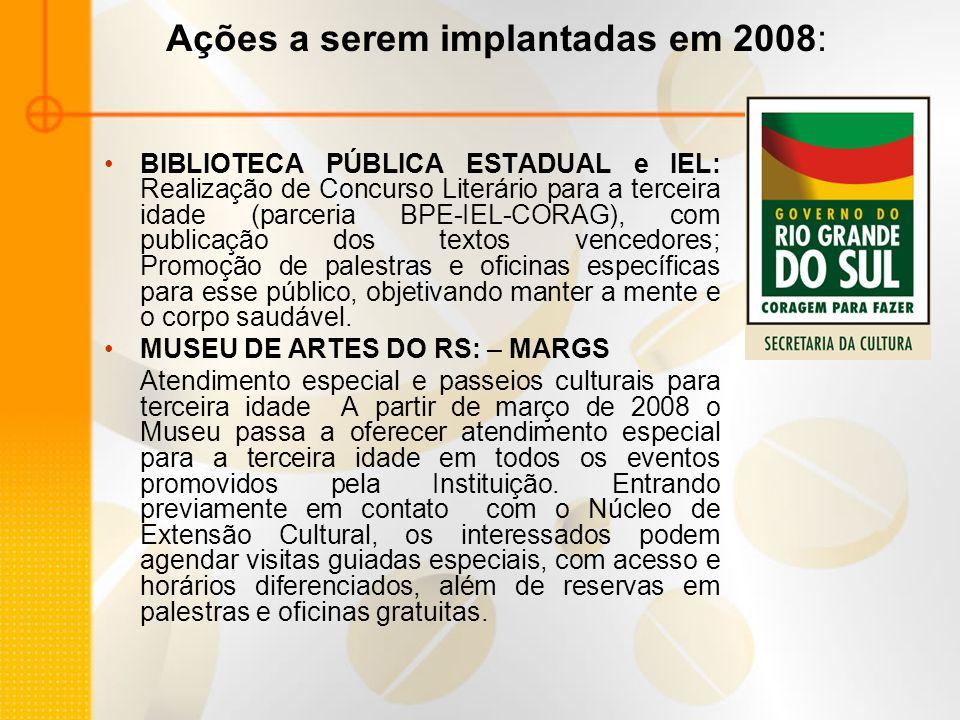 Ações a serem implantadas em 2008: BIBLIOTECA PÚBLICA ESTADUAL e IEL: Realização de Concurso Literário para a terceira idade (parceria BPE-IEL-CORAG),