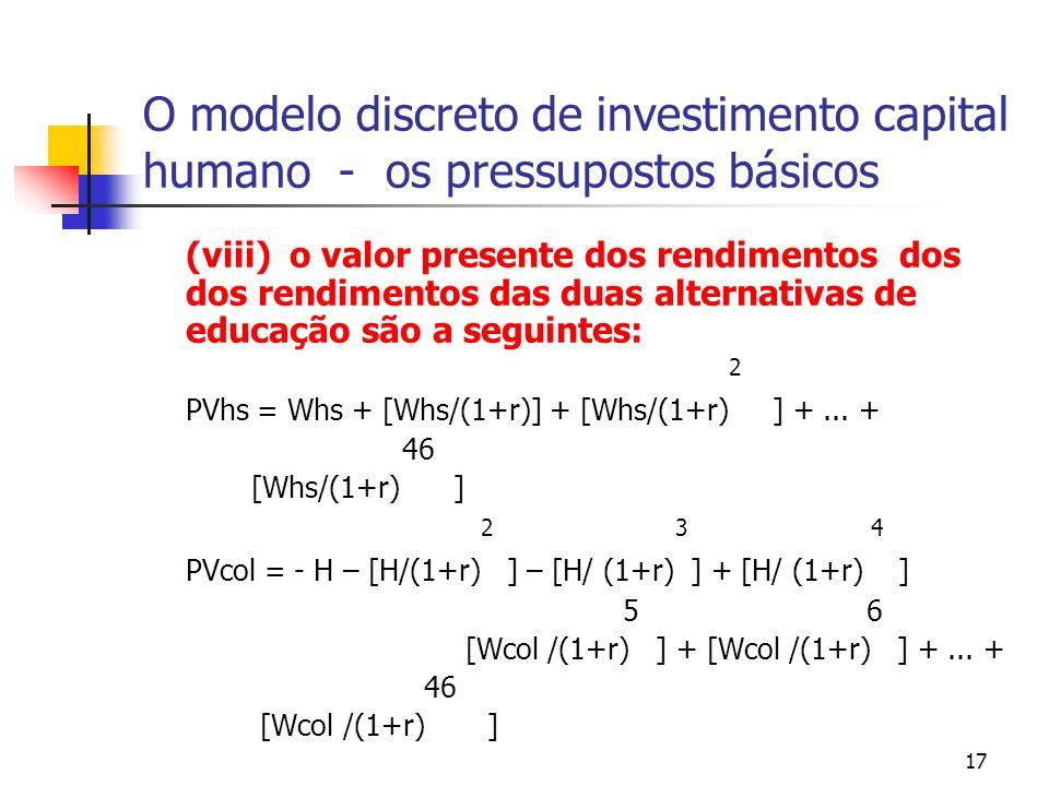 17 O modelo discreto de investimento capital humano - os pressupostos básicos (viii) o valor presente dos rendimentos dos dos rendimentos das duas alt