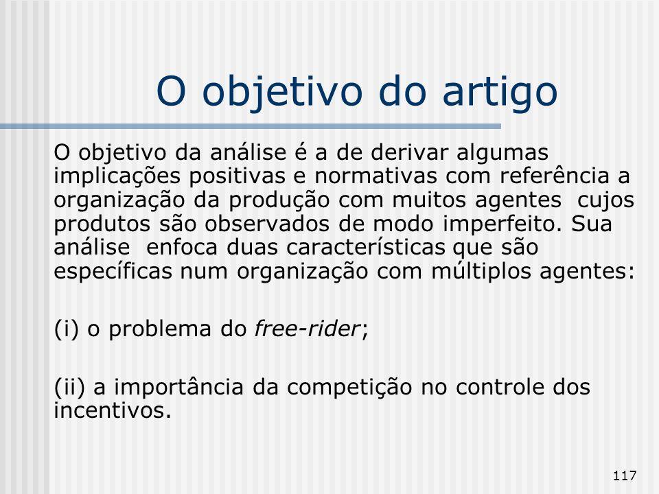 117 O objetivo do artigo O objetivo da análise é a de derivar algumas implicações positivas e normativas com referência a organização da produção com