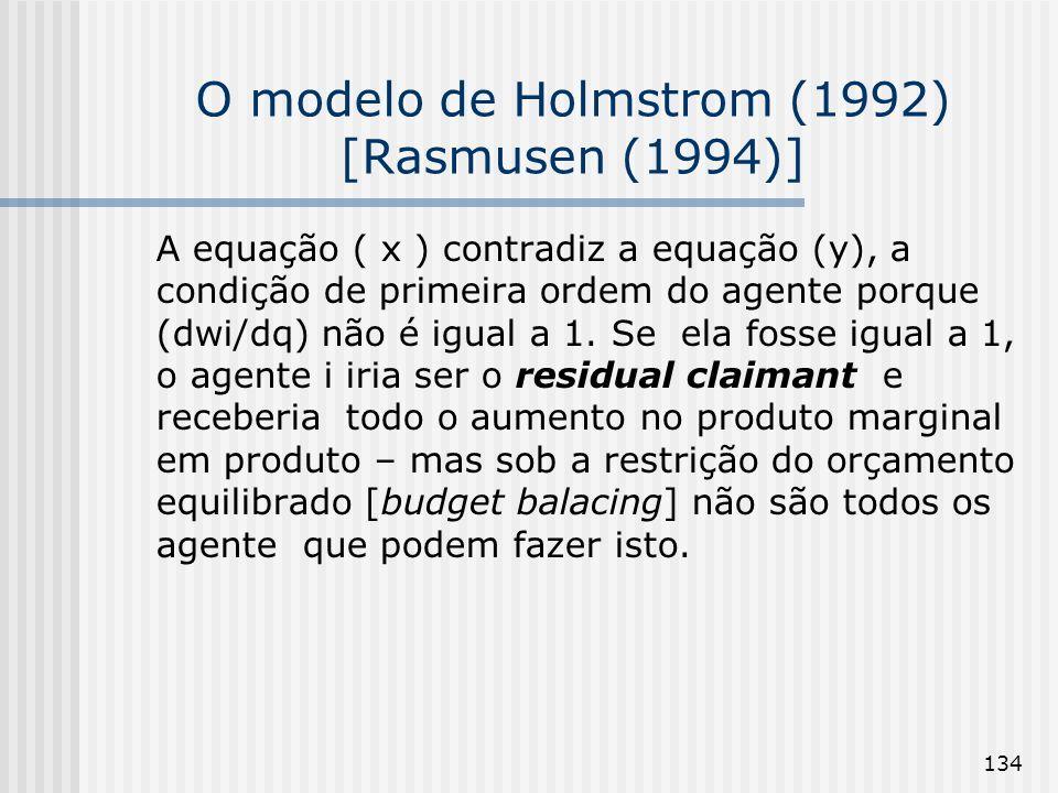 134 O modelo de Holmstrom (1992) [Rasmusen (1994)] A equação ( x ) contradiz a equação (y), a condição de primeira ordem do agente porque (dwi/dq) não é igual a 1.