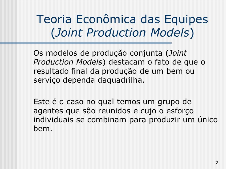 3 As equipes e as firmas Firm production is team production.