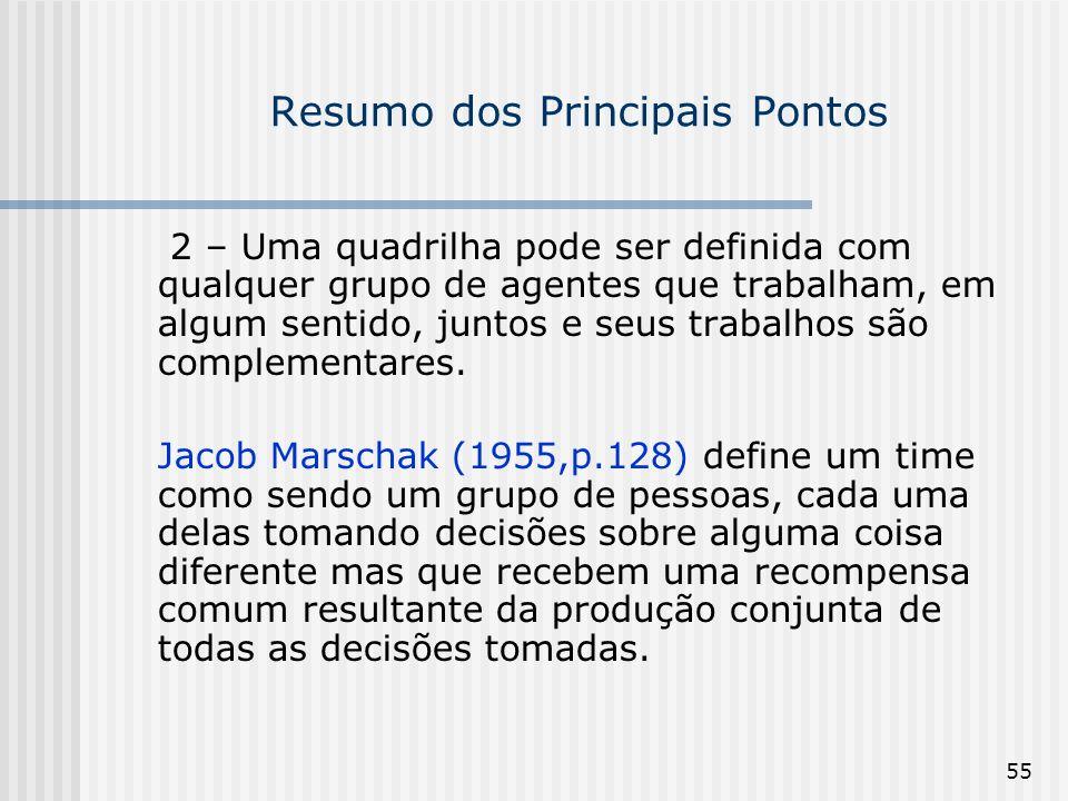 55 Resumo dos Principais Pontos 2 – Uma quadrilha pode ser definida com qualquer grupo de agentes que trabalham, em algum sentido, juntos e seus traba