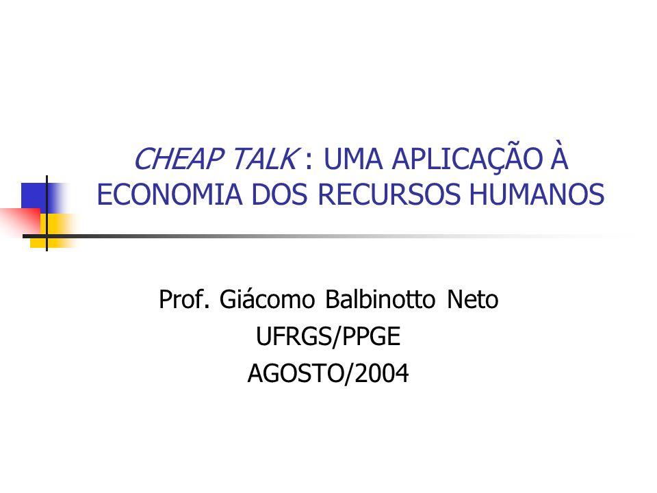 CHEAP TALK : UMA APLICAÇÃO À ECONOMIA DOS RECURSOS HUMANOS Prof.