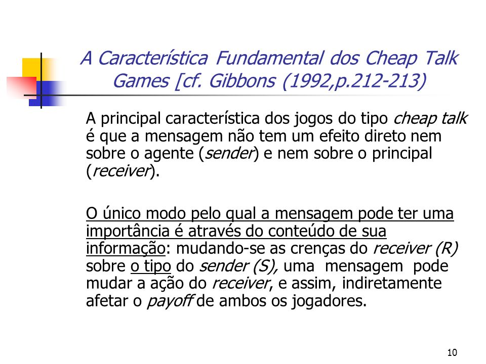 10 A Característica Fundamental dos Cheap Talk Games [cf.