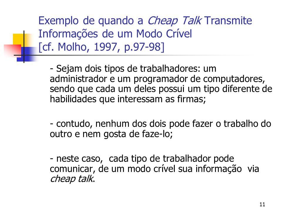 11 Exemplo de quando a Cheap Talk Transmite Informações de um Modo Crível [cf.