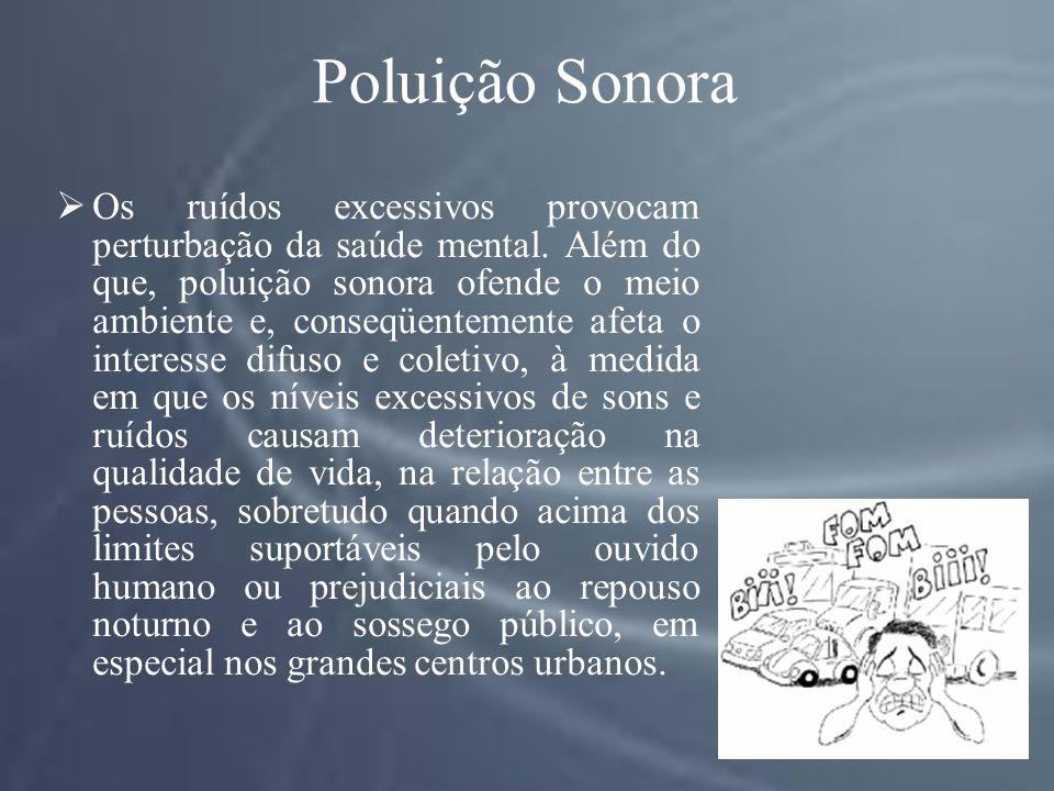 Poluição Sonora Os ruídos excessivos provocam perturbação da saúde mental.