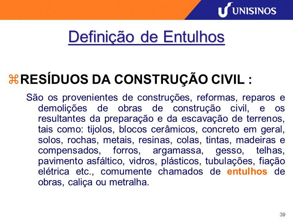 40 Entulhos Conama 307/2002 zResolução CONAMA no 307, de 5 de julho de 2002 : Estabelece diretrizes, critérios e procedimentos para a gestão dos resíduos da construção civil.Resolução CONAMA no 307, de 5 de julho de 2002