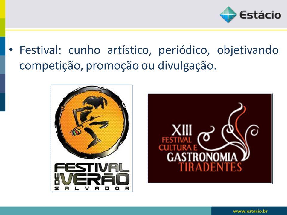 Festival: cunho artístico, periódico, objetivando competição, promoção ou divulgação.
