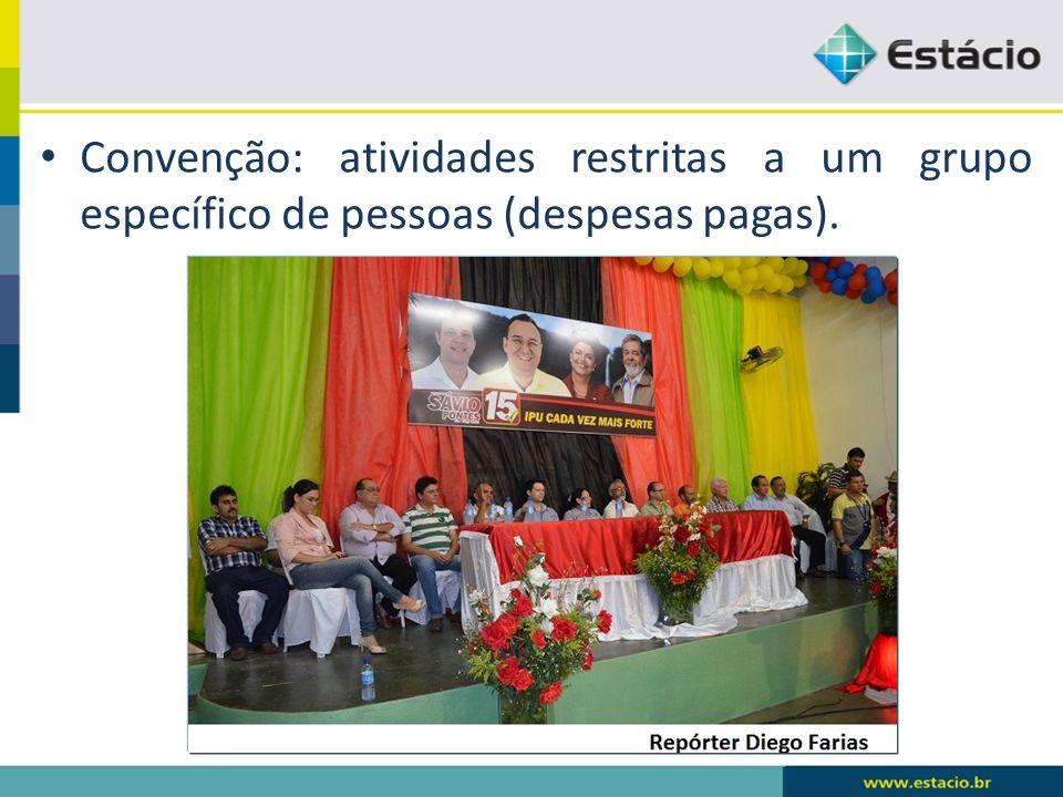 Convenção: atividades restritas a um grupo específico de pessoas (despesas pagas).