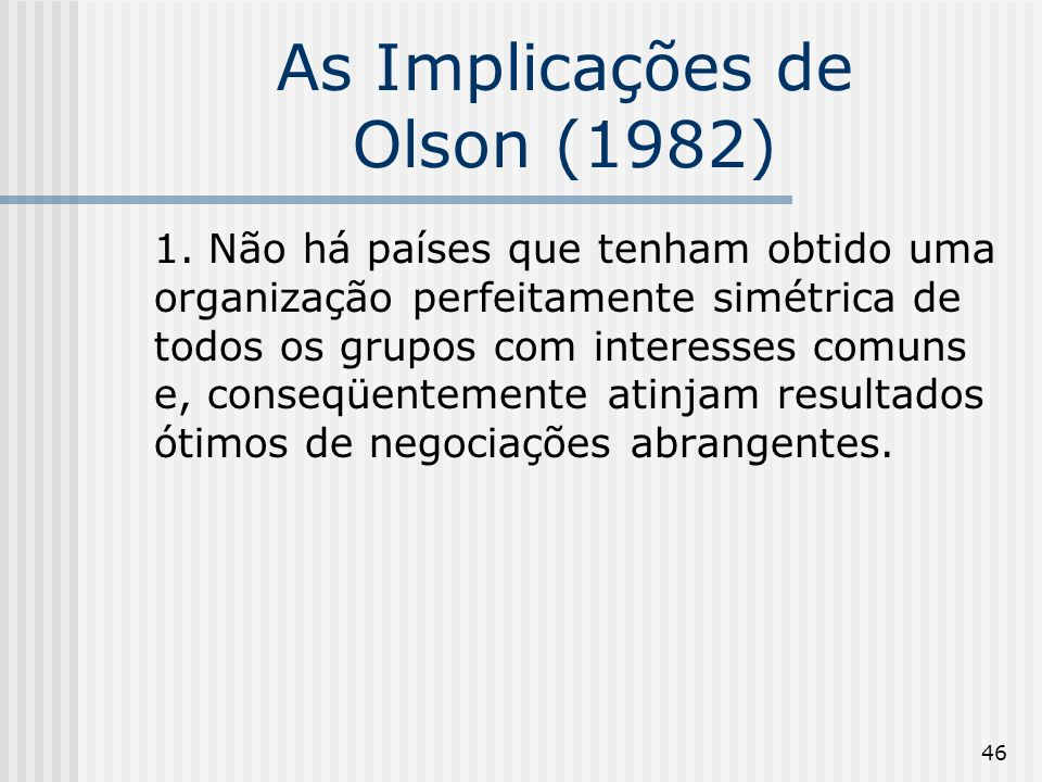 46 As Implicações de Olson (1982) 1.