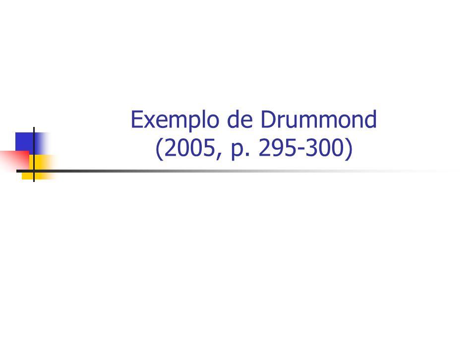 Exemplo de Drummond (2005, p. 295-300)