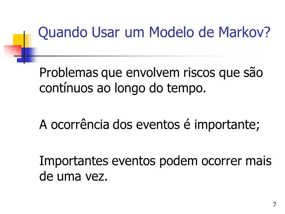 7 Quando Usar um Modelo de Markov.