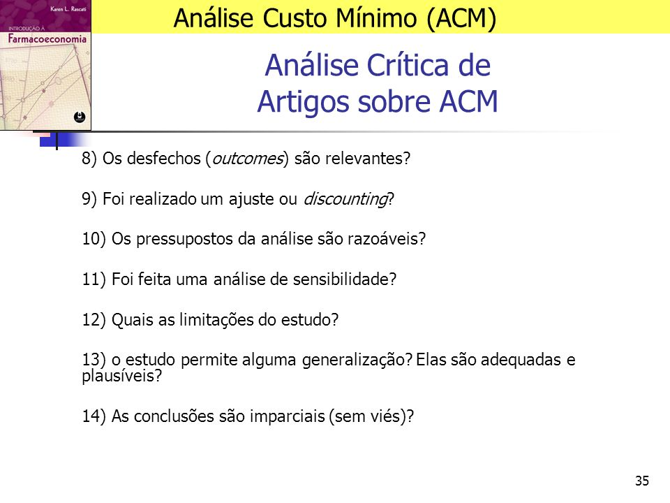 35 Análise Crítica de Artigos sobre ACM 8) Os desfechos (outcomes) são relevantes.