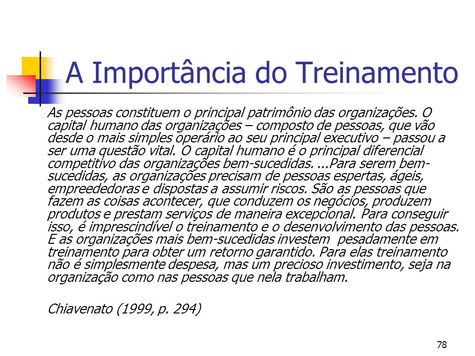 79 A Importância do Treinamento Lifetime education, as a form of a lifelong process of learning, is a key concept in modern organization.