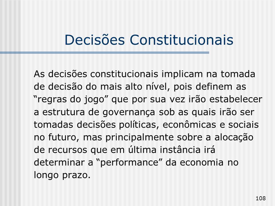 108 Decisões Constitucionais As decisões constitucionais implicam na tomada de decisão do mais alto n í vel, pois definem as regras do jogo que por su