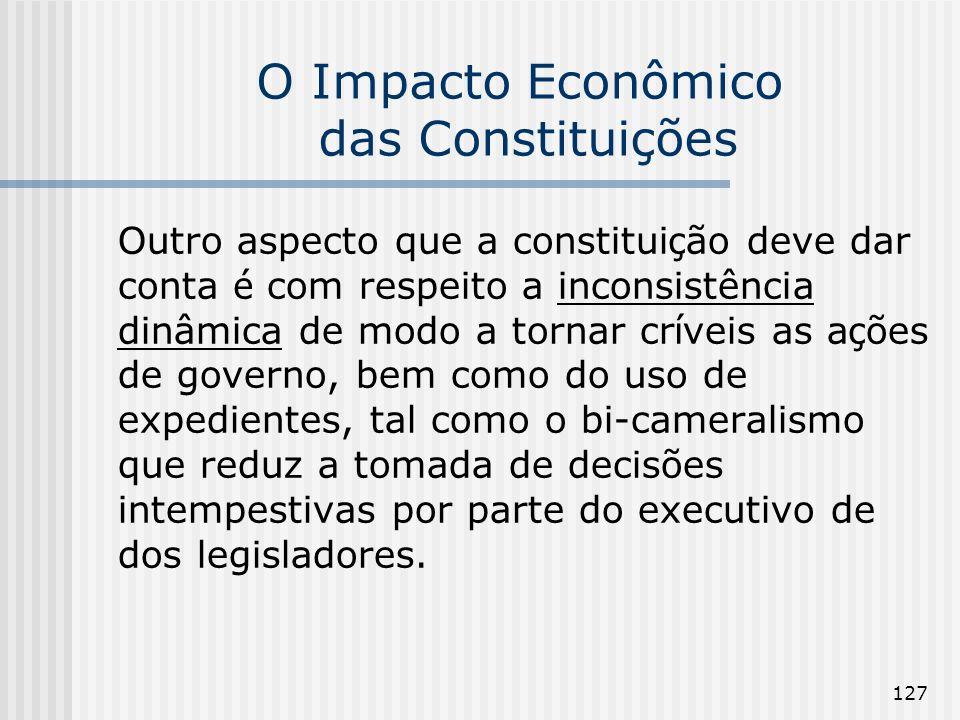 127 O Impacto Econômico das Constituições Outro aspecto que a constitui ç ão deve dar conta é com respeito a inconsistência dinâmica de modo a tornar