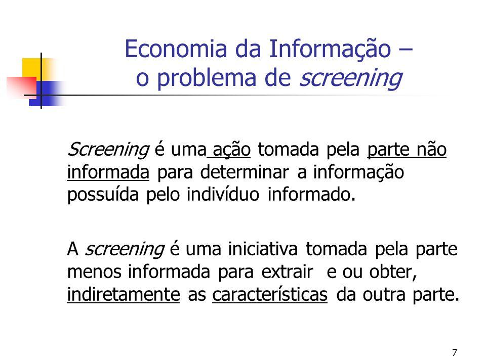 28 No modelo de screening não existe um equilíbrio agregador [pooling] 0 W$ y 1 wm 2 Break even H Break even L Break even pooled