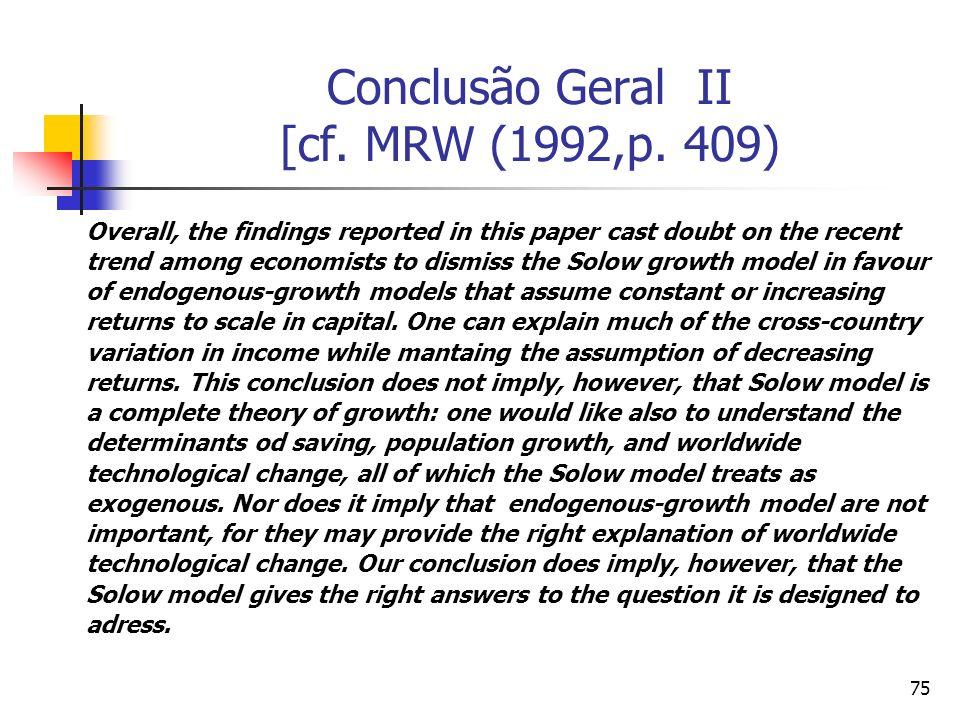 75 Conclusão Geral II [cf. MRW (1992,p.