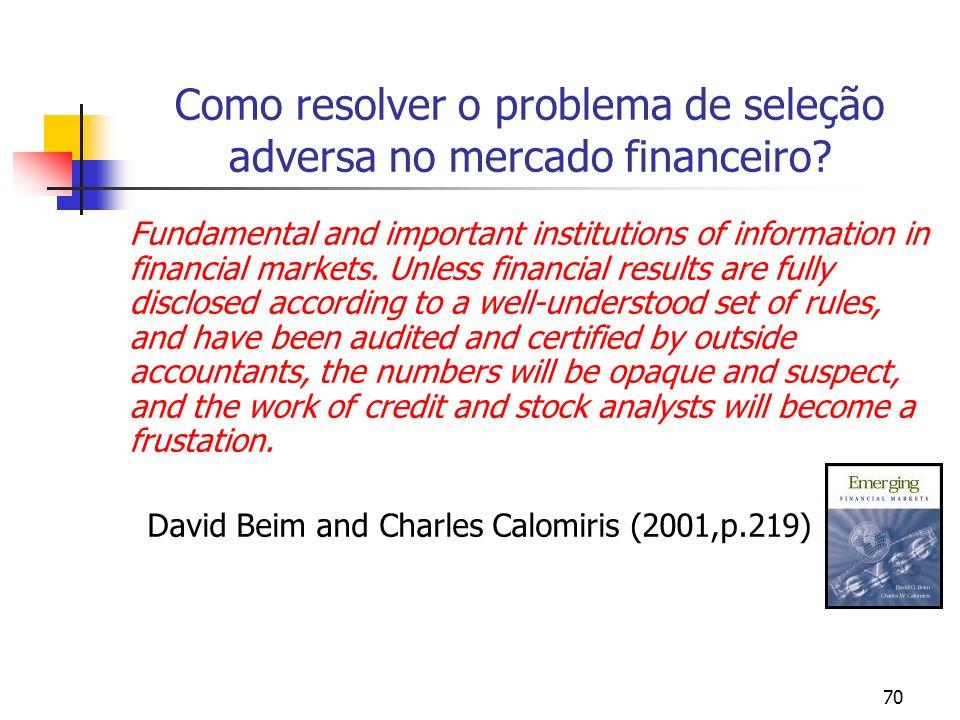 70 Como resolver o problema de seleção adversa no mercado financeiro? Fundamental and important institutions of information in financial markets. Unle