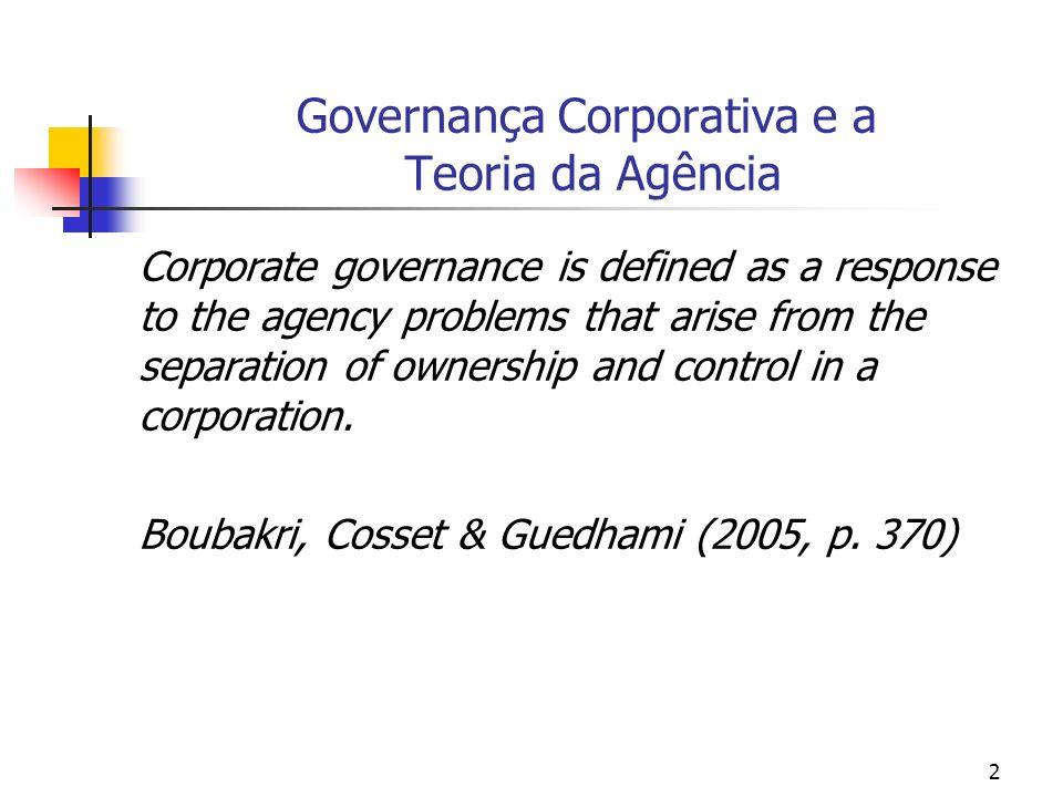 73 Mecanismos Internos de Governança Conselho de Administração Compensação de Executivos Investidores Institucionais