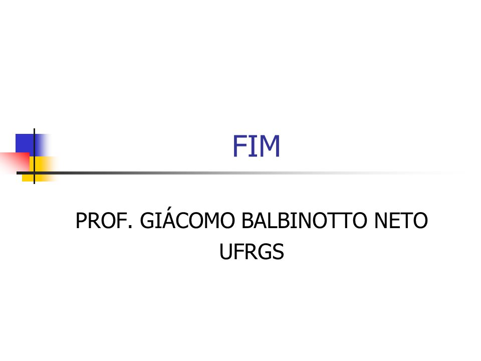 FIM PROF. GIÁCOMO BALBINOTTO NETO UFRGS