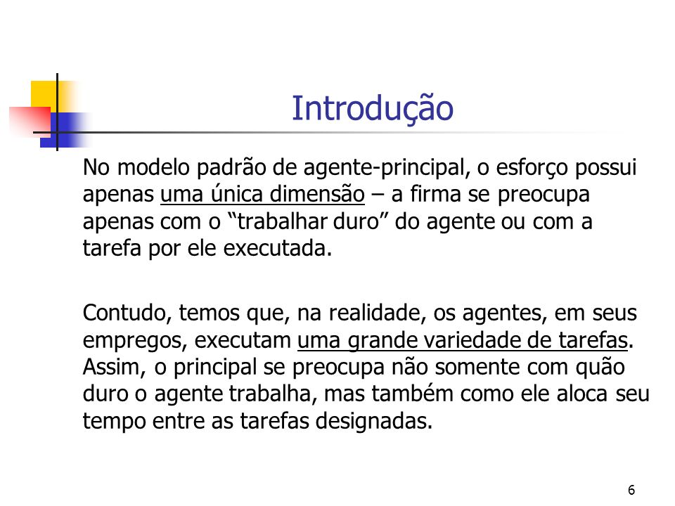 7 Caracterização Multitasking is a situation where a worker is required to perform a number of different tasks.
