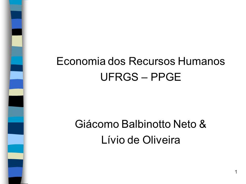 1 Economia dos Recursos Humanos UFRGS – PPGE Giácomo Balbinotto Neto & Lívio de Oliveira