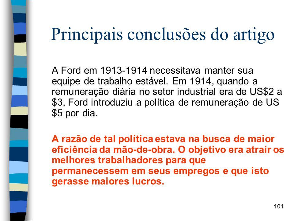 101 Principais conclusões do artigo A Ford em 1913-1914 necessitava manter sua equipe de trabalho estável. Em 1914, quando a remuneração diária no set