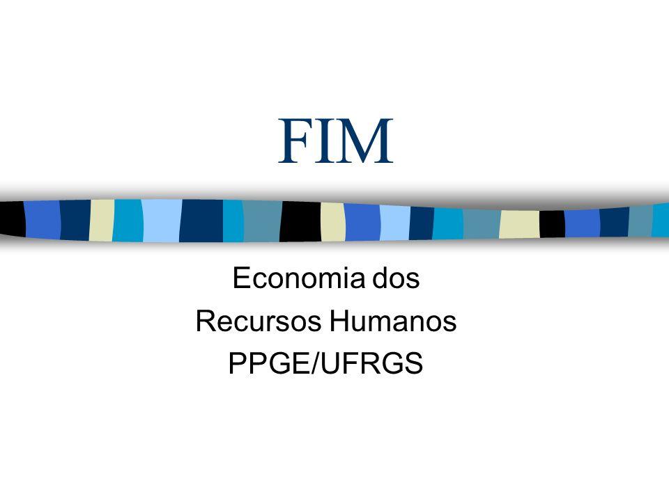 FIM Economia dos Recursos Humanos PPGE/UFRGS