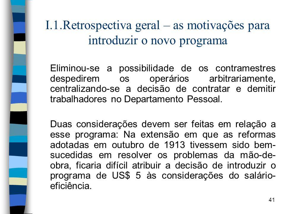 41 I.1.Retrospectiva geral – as motivações para introduzir o novo programa Eliminou-se a possibilidade de os contramestres despedirem os operários arb