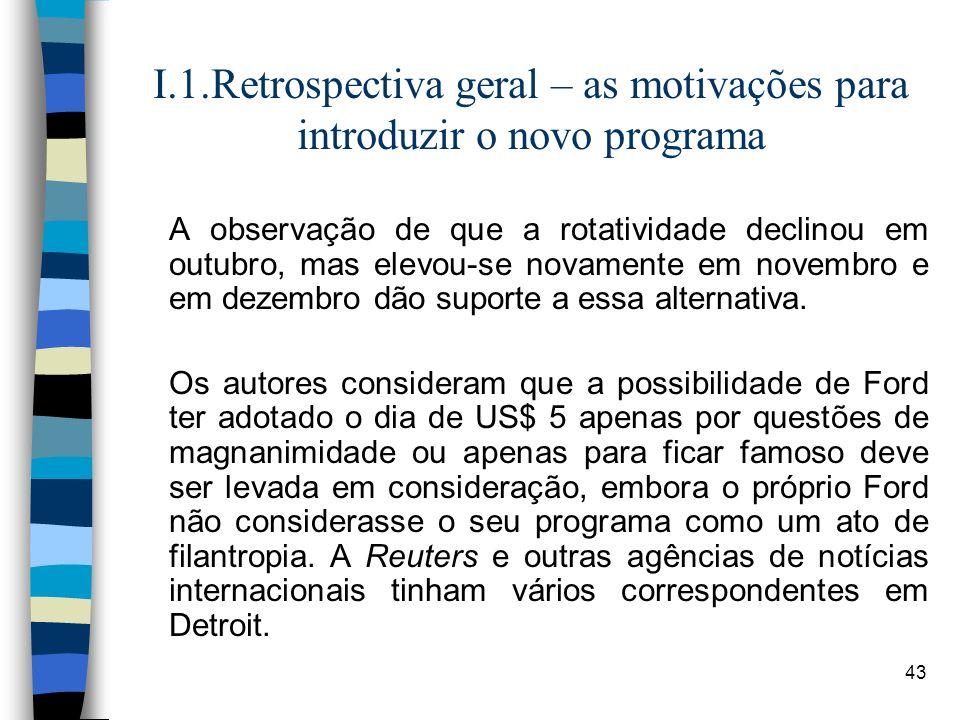 43 I.1.Retrospectiva geral – as motivações para introduzir o novo programa A observação de que a rotatividade declinou em outubro, mas elevou-se novam
