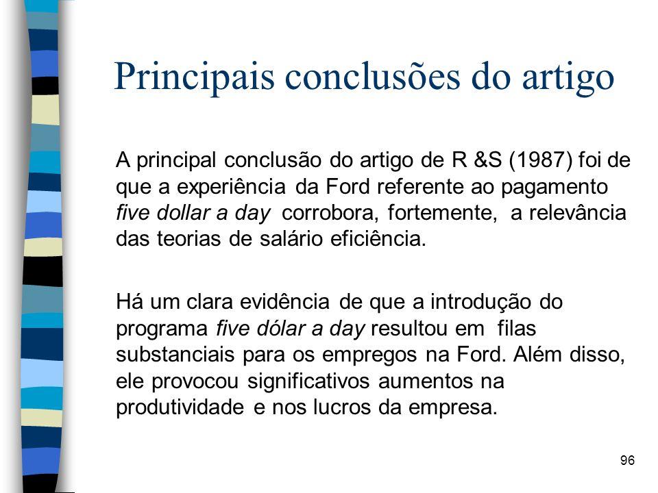 96 Principais conclusões do artigo A principal conclusão do artigo de R &S (1987) foi de que a experiência da Ford referente ao pagamento five dollar