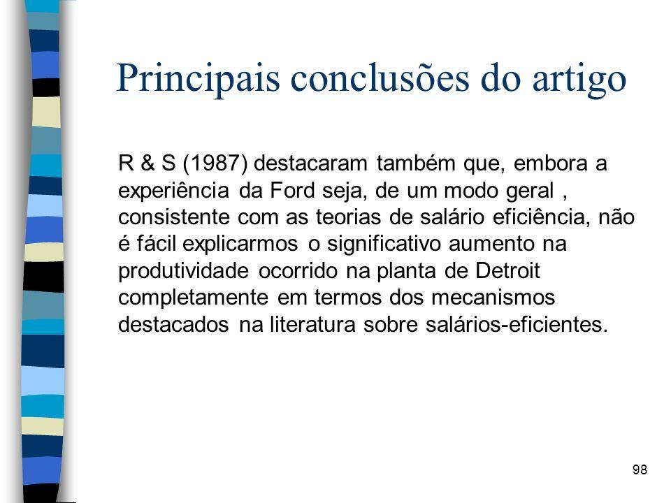 98 Principais conclusões do artigo R & S (1987) destacaram também que, embora a experiência da Ford seja, de um modo geral, consistente com as teorias