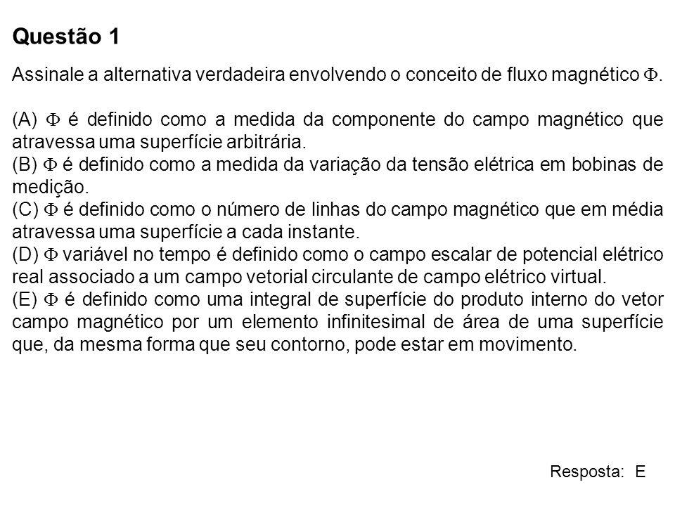 Questão 1 Assinale a alternativa verdadeira envolvendo o conceito de fluxo magnético. (A) é definido como a medida da componente do campo magnético qu