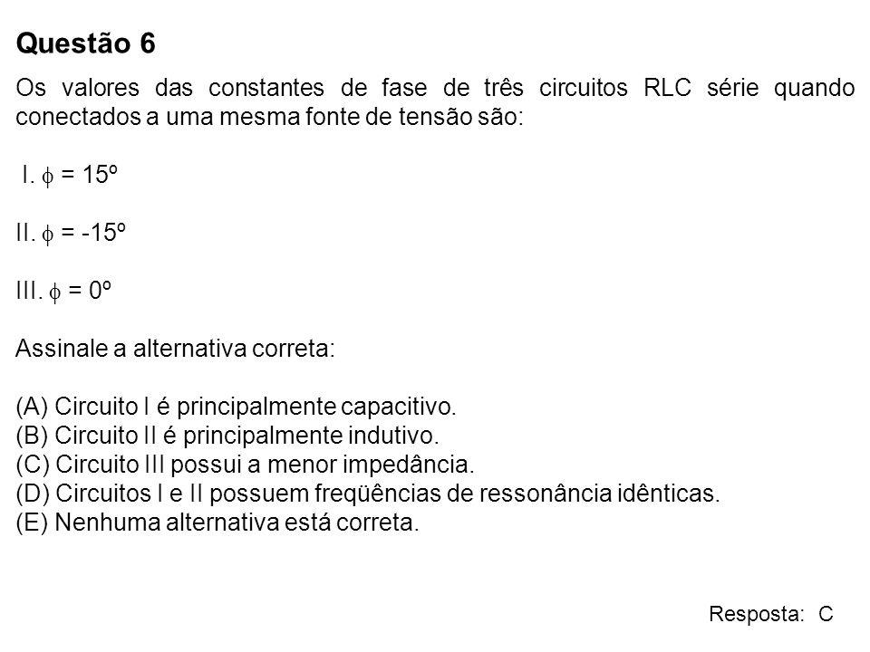Questão 7 Analise as afirmativas e assinale a alternativa correta: I.