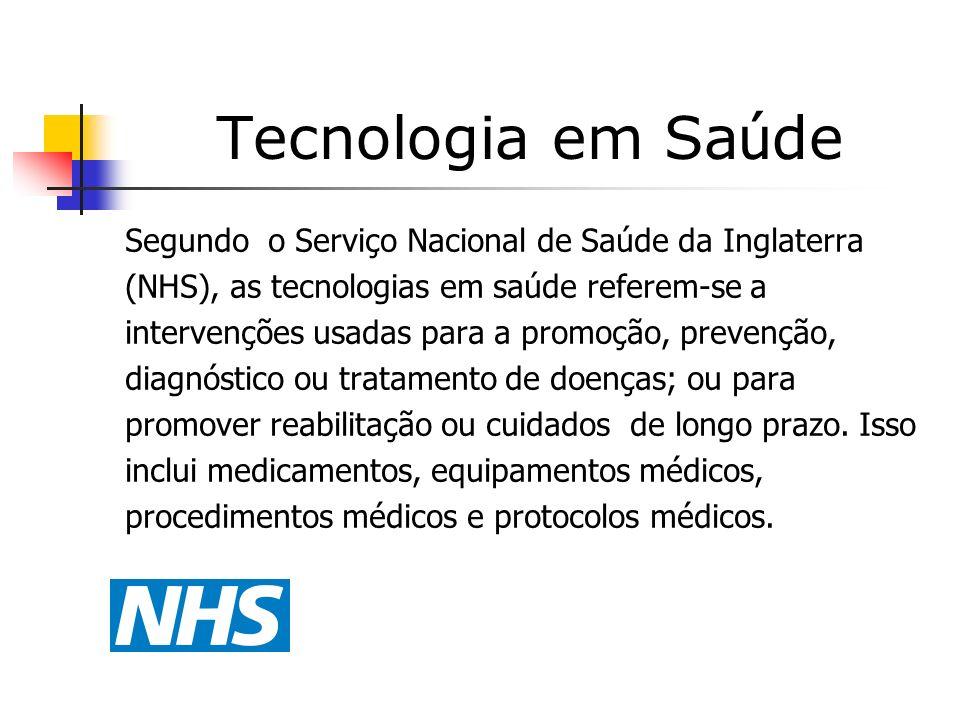 Tecnologia em Sa ú de Segundo o Serviço Nacional de Saúde da Inglaterra (NHS), as tecnologias em saúde referem-se a intervenções usadas para a promoçã