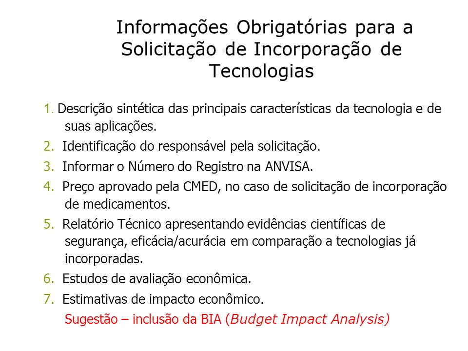 Informações Obrigatórias para a Solicitação de Incorporação de Tecnologias 1. Descrição sintética das principais características da tecnologia e de su
