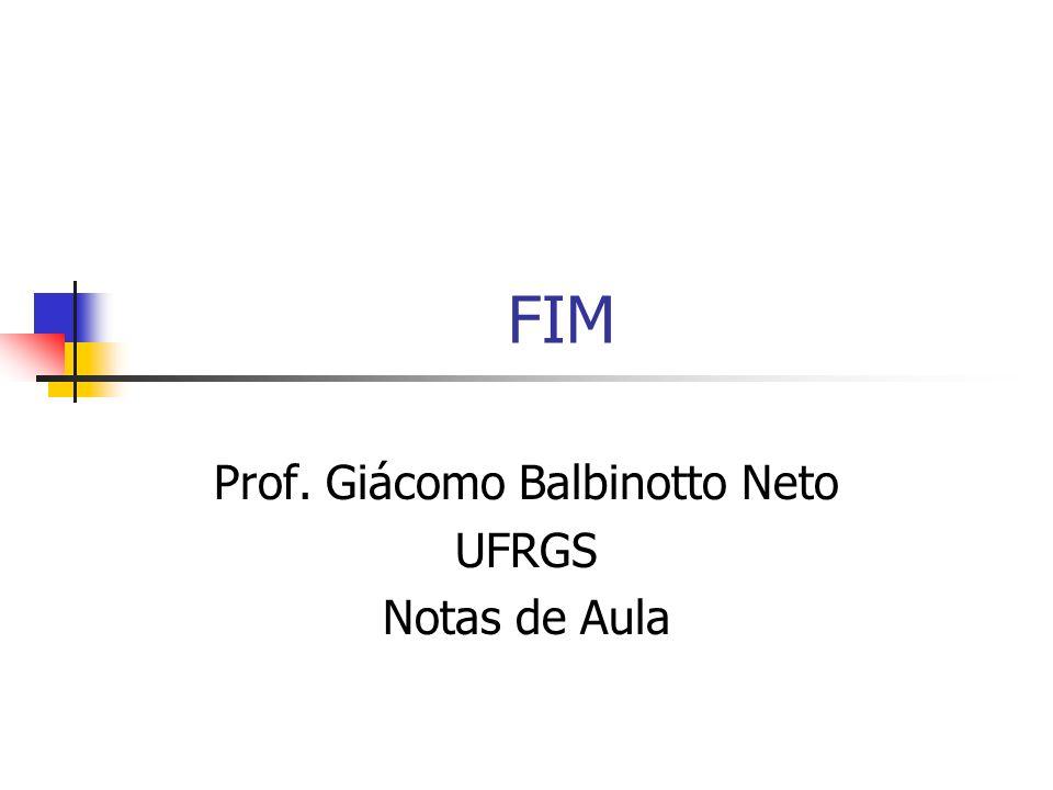 FIM Prof. Giácomo Balbinotto Neto UFRGS Notas de Aula