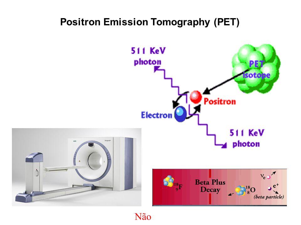 Positron Emission Tomography (PET) Não