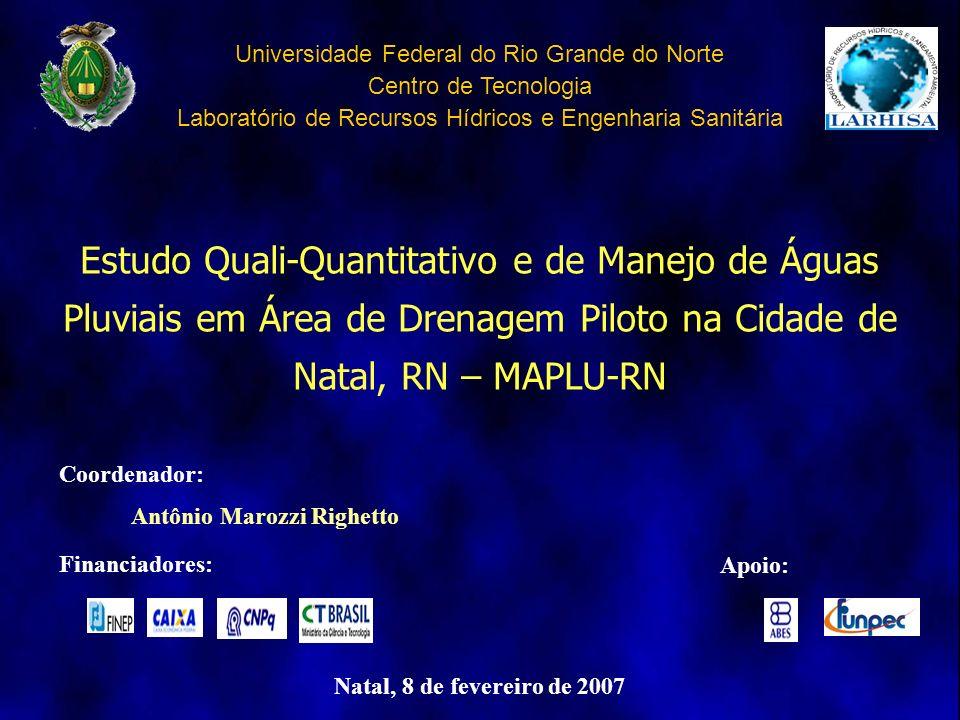 Universidade Federal do Rio Grande do Norte Centro de Tecnologia Laboratório de Recursos Hídricos e Engenharia Sanitária Estudo Quali-Quantitativo e d